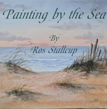 Ros Stallcup -- Painting by the Sea